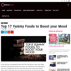 Top 17 Yummy Foods to Boost your Mood