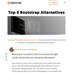 Top 5 Bootstrap Alternatives