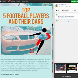 Top 5 Football Players and their Cars