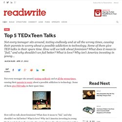 Top 5 TEDxTeen Talks