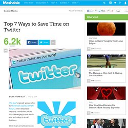 Top 7 Ways to Save Time on Twitter