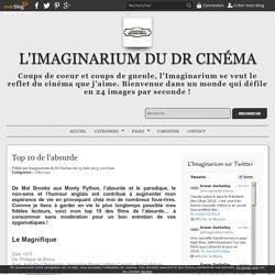 Top 10 de l'absurde - L'Imaginarium du Dr Cinéma