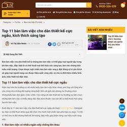 Top 11 Bàn Làm Việc Cho Dân Thiết Kế Cực Ngầu, Kích Thích Sáng Tạo