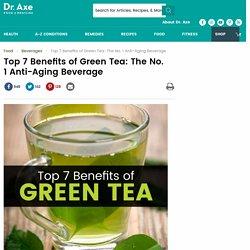 Top 7 Benefits of Green Tea + Green Tea Recipes