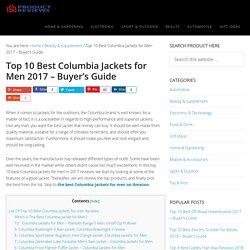 Top 10 Best Columbia Jackets for Men in 2017 - Buyer's Guide (September. 2017)