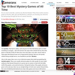 Top 10 Best Mystery Games of All Time