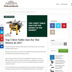 Top 5 Best Table Saw for The Money In 2017
