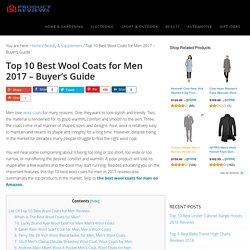 Top 10 Best Wool Coats for Men in 2017 - Buyer's Guide (September. 2017)