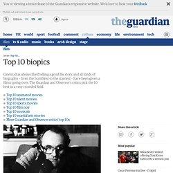 Top 10 biopics