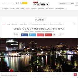 Le top 10 des bonnes adresses à Singapour