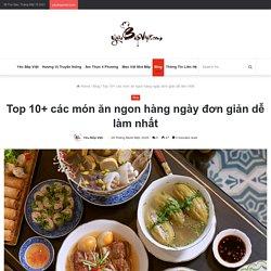 Top 10+ các món ăn ngon hàng ngày đơn giản dễ làm nhất