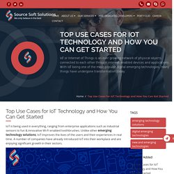 Top Use Cases for IoT Technology and How You Can Get Started