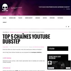 Top 5 chaînes Youtube Dubstep