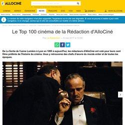 Le Top 100 cinéma de la Rédaction d'AlloCiné - AlloCiné