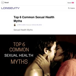 Top 6 Common Sexual Health Myths