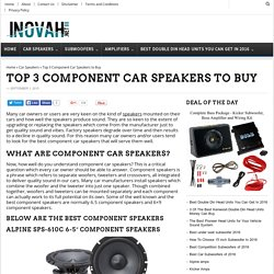 Top 3 Component Car Speakers to Buy - Inovah.net