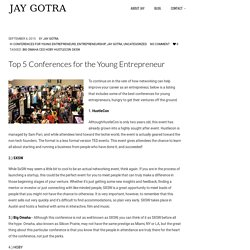 Top 5 Conferences for the Young Entrepreneur