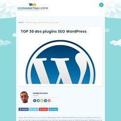 TOP 30 des plugins SEO Wordpress