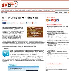 Top Ten Enterprise Microblog Sites