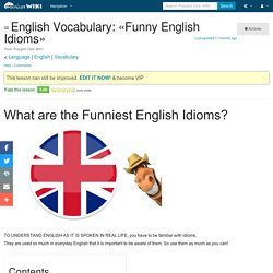 Top Funniest English Idioms