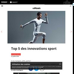 Top 5 des innovations sport - Détours