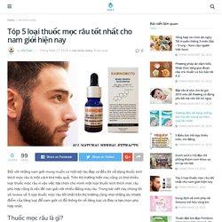 Tóp 5 loại thuốc mọc râu tốt nhất cho nam giới hiện nay