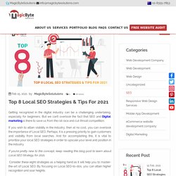 Top 8 Local SEO Strategies & Tips For 2021