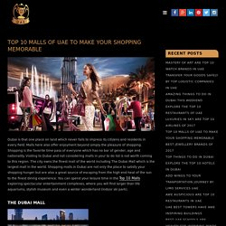 TOP 10 MALLS OF UAE TO MAKE YOUR SHOPPING MEMORABLE