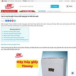 Top 4+ máy hủy giấy Timmy chất lượng nhất toàn quốc