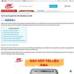 Top 8+ máy hủy giấy Ziba chính hãng đáng mua nhất
