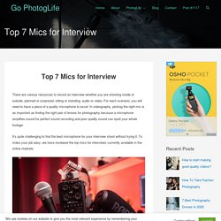 Top 7 Mics for Interview – Go PhotogLife