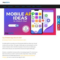 Top 10 Mobile App Ideas for 2021