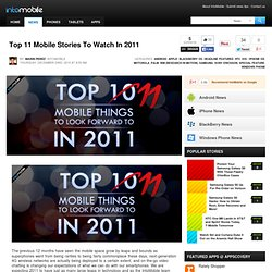 Top 11 Mobile Stories To Watch In 2011