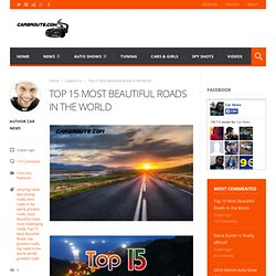 Top 15 Most Beautiful Roads in the World