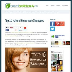 Top 10 Natural Homemade Shampoos