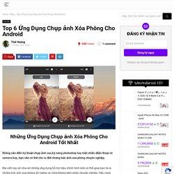 Top 6 Ứng Dụng Chụp ảnh Xóa Phông Cho Android