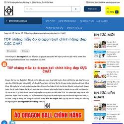 TOP những mẫu áo dragon ball chính hãng đẹp CỰC CHẤT