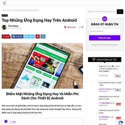 Top NhữngỨng DụngHay Trên Android