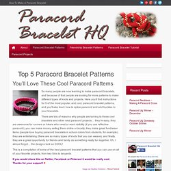 Top 5 Paracord Bracelet Patterns - Paracord Bracelet HQ