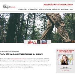 Top 5 des Randonnées en Famille au Québec