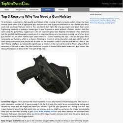 Top 3 Reasons Why You Need a Gun Holster