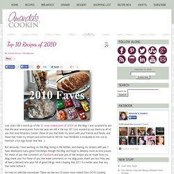 Top 10 Recipes of 2010 ~ Recipes by Amandas Cookin