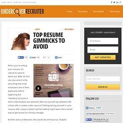 Top Resume Gimmicks To AVOID