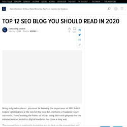 TOP 12 SEO BLOG YOU SHOULD READ IN 2020