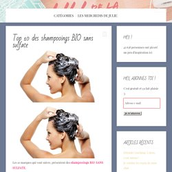 Top 10 des shampooings BIO sans sulfate -