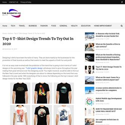 Top 6 T-Shirt Design Trends To Try Out In 2020