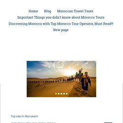 Tips to get top Morocco Trips