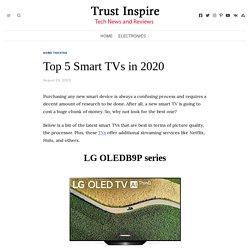 Top 5 Smart TVs in 2020 - Trust Inspire