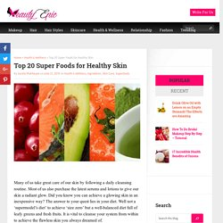 Top 20 Super Foods for Healthy Skin