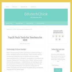 Top 25 Tech Tools for Teachers for 2015 – edutechchick